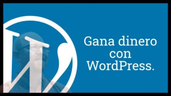Gana Dinero con WordPress