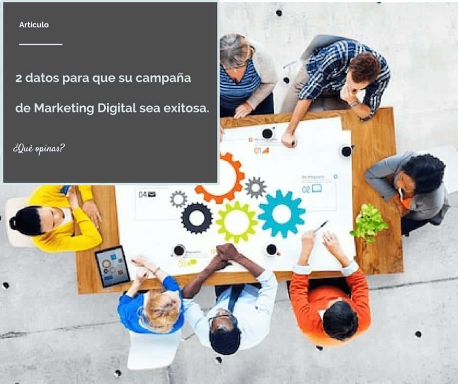 2 datos para que su campaña de Marketing Digital sea exitosa